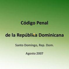 Código Penalde la República Dominicana Santo Domingo, Rep. Dom. Agosto 2007   DISPOSICIONES PRELIMINARESArt. - La infracción que las leyes castigan con. http://slidehot.com/resources/codigo-penal-hablado1-primera-parte.10332/