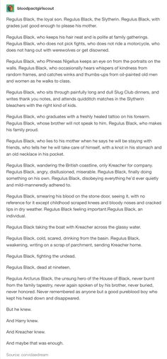 Regulus Black // NO THAT WAS DEFINITELY NOT ENOUGH MY HEART HURTS EVERYONE IN THE WIZARDING WOLRD HAS TO KNOW THAT REGULUS BLACK WAS A HERO
