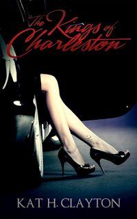 The Kings of Charleston (The Kings of Charleston #1) by Kat H. Clayton — YA Romance