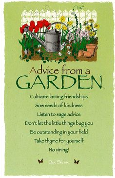 Advice from a garden, cultivate lasting friendships, sow see Advice Quotes, Me Quotes, Advice Cards, Short Quotes, Wisdom Quotes, Garden Quotes, Garden Poems, Tips & Tricks, Garden Signs