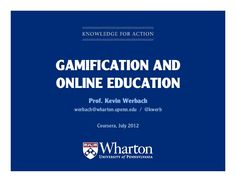 gamification-and-online-education by Kevin Werbach via Slideshare