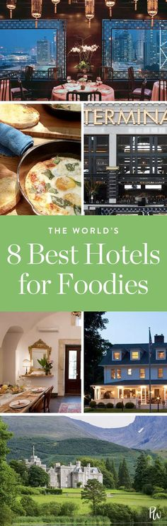 The World's 8 Best Hotels for Foodies via @PureWow