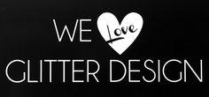 We Love Glitter Design