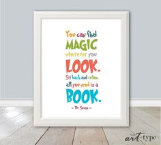 You can find magic wherever you look. Just sit back and relax, all you need is a book. Seuss typographic childrens art DIY print in a modern Reading Nook Kids, Reading Art, Reading Quotes, Childrens Wall Art, Quote Prints, Quote Art, Bedroom Art, Book Nooks, Illustrations