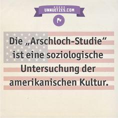 """Sehr treffend. So lief die """"Arschloch-Studie"""" ab: http://www.unnuetzes.com/wissen/11126/arschloch-studie/"""