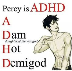 That really applies to all the demigods..... I guess being half god means you just have to be hot!