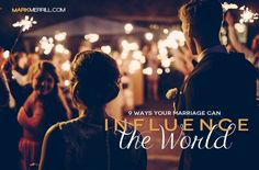 """Can your marriage really influence the world?I believe the answer is an emphatic """"Yes!"""" My wife, Susan, and I have had struggles and joys in our marriage. I've shared with you some of the mistakes I've madeand how my marriage walk has not always matched my marriage talk.It has grieved me when I think of […]"""