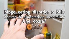 Binge Eating Disorder, BED, Disturbo da Alimentazione Incontrollata. Cos'è? (definizione)