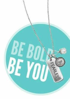 Be Bold Be Fearless