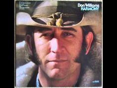 Don Williams - Harmony (Full album) Don Williams Songs, Bluegrass Music, Country Songs, Country Videos, Famous Singers, Greatest Songs, Greatest Hits, Cool Countries, No One Loves Me