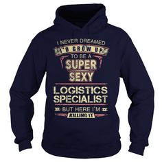 LOGISTICS SPECIALIST T-Shirts, Hoodies. Get It Now ==> https://www.sunfrog.com/LifeStyle/LOGISTICS-SPECIALIST-100162915-Navy-Blue-Hoodie.html?id=41382