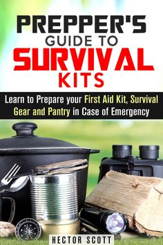 Prepper's Guide to Survival Kits: Learn to Prepare your First Aid Kit, Survival Gear and Pantry in Case of Emergency (Off the Grid Lifestyle), Hector Scott - Amazon.com