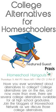 College Alternatives for Homeschool Graduates : iHomeschool Network iHomeschool Hangout for this Week - The Kennedy Adventures!  Check out www.NYHomeschool.com as well.