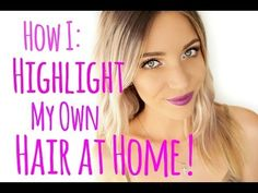 How to Highlight your Hair at Home! - YouTube