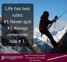 #Life has two rules: #1 Never quit #2 Always remember rule #1. #quote #Startup