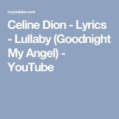 Celine Dion - Lullabye (Goodnight, My Angel) Lyrics