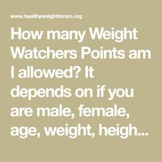 How many Weight Watchers Points am I allowed? It depends on if you are male, female, age, weight, height. Use this calculator to find out!
