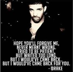 Drake quotes about love lyrics drake music rm drake quotes she was fierce . drake quotes about love lyrics Love Breakup Quotes, Sad Love Quotes, Quotes To Live By, Heartbreak Quotes, Drake Quotes About Love, Rm Drake Quotes, Misery Loves Company, Broken Heart Quotes, Clever Quotes