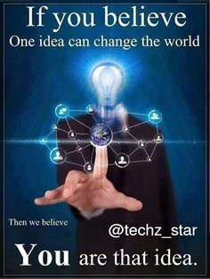 If you believe one idea can change the world,.    Then we believe   You are that idea .  Follow : @techz_star  Like : fb.com/techzstar
