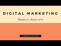 Digital Marketing Mistakes to Avoid in 2018