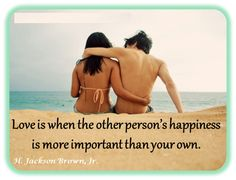 #Love is when the other persons happiness is more important than your own