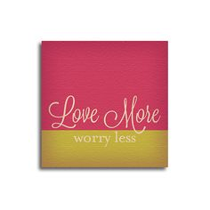 """""""Love More Worry Less"""" Canvas Print 12X12 – Quotrly #quotes"""