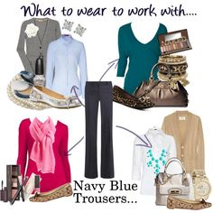One pair of pants: 4 fabulous outfits  What to wear to work with: Navy Blue Trousers  Love that all the outfits come with flats; as a pre-k teacher heels are just not happening for me