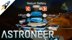 ASTRONEER - Need lithium, badly! (E9) Astroneer Update 0.6.8
