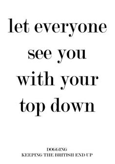 Let everyone see you with your top down