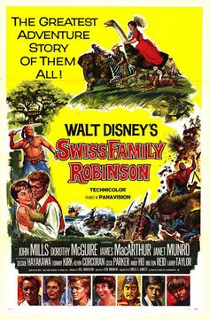 Swiss Family Robinson - Directed by Ken Annakin. With John Mills, Dorothy McGuire, James MacArthur, Janet Munro. A Swiss family must survive being shipwrecked on a deserted island. Old Disney Movies, Classic Disney Movies, Disney Movie Posters, Old Movie Posters, Classic Movie Posters, Disney Films, Old Movies, Classic Movies, Vintage Movies