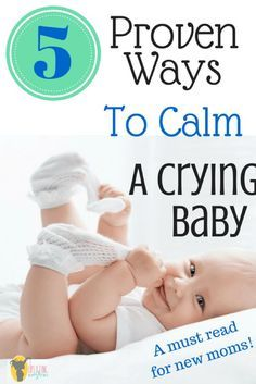 Proven Ways to Calm a Crying Baby!