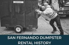 San Fernando dumpster rental history