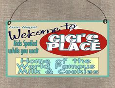 Welcome To GIGI'S Place Home of World by blackwatertradingco, $5.95