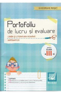Portofoliu de lucru si evaluare - Clasa a 3-a - Gheorghe Roset Map, Books, Literatura, Libros, Location Map, Book, Maps, Book Illustrations, Libri