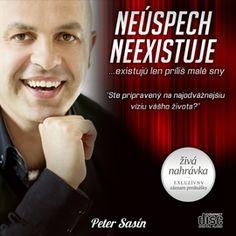 Audiokniha Neúspech neexistuje… existujú len príliš malé sny  - autor Peter Sasín   - interpret Peter Sasín
