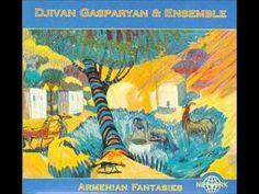 Djivan Gasparyan & Ensemble (Armenian Fantasies) 03 ~ Armenian Romances