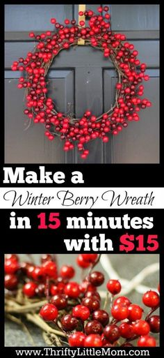 This tutorial shows you how to make a winter berry wreath in 15 minutes with $15