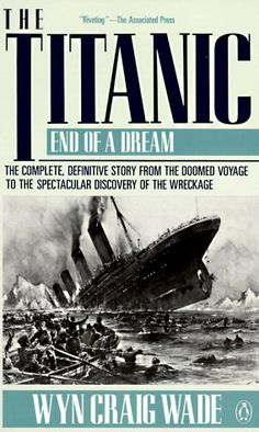 The Titanic: End of A Dream by Wyn Craig Wade https://www.amazon.com/dp/0140166912/ref=cm_sw_r_pi_dp_x_Pr1Wyb03EGB36