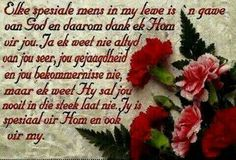 Elke spesiale mens is n gawe van God. Evening Greetings, Afrikaanse Quotes, Love Quotes, Inspirational Quotes, Goeie Nag, Goeie More, Projects To Try, God, Friendship