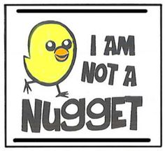 i am not a nugget! chickens are friends, not food!
