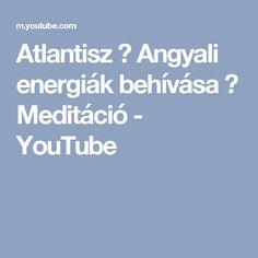 Atlantisz ♡ Angyali energiák behívása ♡ Meditáció - YouTube