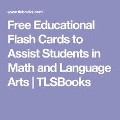 Free Educational Flash Cards to Assist Students in Math and Language Arts | TLSBooks
