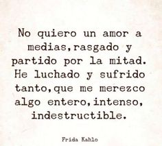 Indestructible #frases #citas #fridakahlo