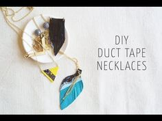 DIY: How to Make 3 Duct Tape Necklaces (video tutorial)