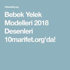 Bebek Yelek Modelleri 2018 Desenleri 10marifet.org'da!