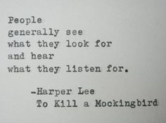 """People generally see what they look for and hear what they listen for."" Harper Lee #quote #fashion"