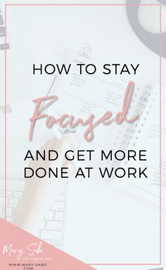 How to Stay and Get More Done at Work // Mary Sabo, The Singing Yogi -- Pine Essential Oil, Stress Factors, Lack Of Focus, Feeling Fatigued, Productive Day, Best Blogs, Stay Focused, Negative Thoughts, Career Advice
