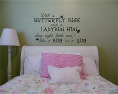 With A Butterfly Kiss And A Ladybug Hug Sleep by VinylLettering Wall Stickers Murals, Vinyl Wall Decals, Girl Room, Girls Bedroom, Baby Room, Butterfly Kisses, Butterflies, Vinyl Lettering, Lettering Ideas