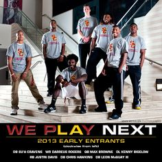 #WEPLAY Next. Looking to the future as we welcome our 2013 early entrants: Su'a Cravens, Darreus Rogers, Max Browne, Kenny Bigelow, Justin Davis, Chris Hawkins, and Leon McQuay III.