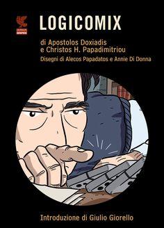 [graphic novel] LOGICOMIX; di Doxiadis, Papadimitriou, Papadatos, Di Donna > http://forum.nuovasolaria.net/index.php/topic,1715.msg31880.html#msg31880